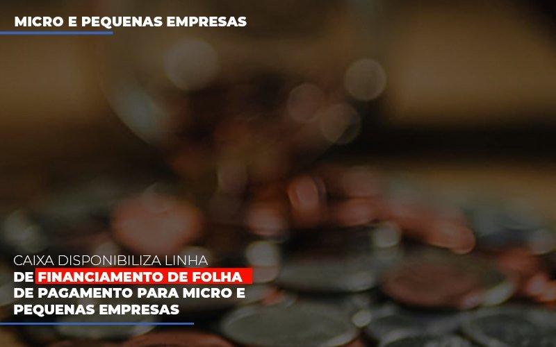 Caixa Disponibiliza Linha De Financiamento Para Folha De Pagamento - Contabilidade no Itaim Paulista - SP   Abcon Contabilidade